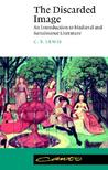 The Discarded Image: An Introduction to Medieval and Renaissance Literature (Canto)