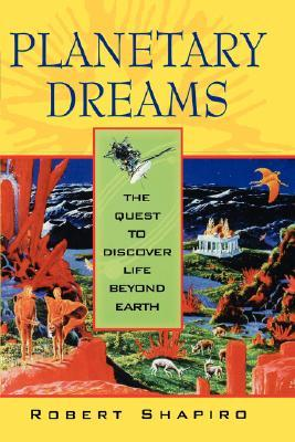 Planetary Dreams by Robert Shapiro