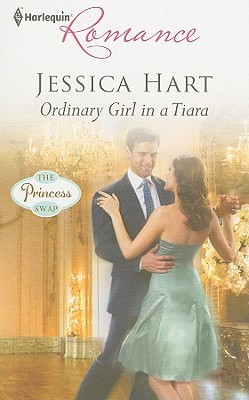 Ordinary Girl in a Tiara by Jessica Hart