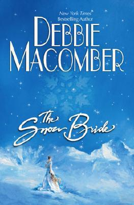 The Snow Bride by Debbie Macomber