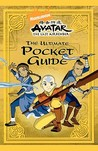 Avatar: The Last Airbender: The Ultimate Pocket Guide