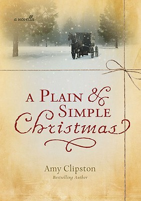 A Plain & Simple Christmas by Amy Clipston