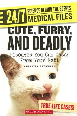 Cute, Furry, and Deadly by Christen Brownlee