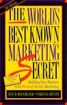 The World's Best Known Marketing Secret: Building Your Business with Word-Of-Mouth Marketing.