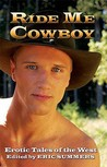 Ride Me Cowboy: Erotic Tales of the West