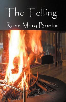 The Telling by Rose Mary Boehm