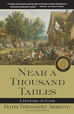 Near a Thousand Tables by Felipe Fernández-Armesto