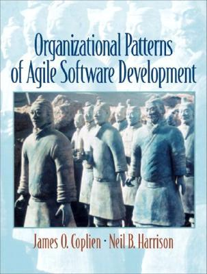 Organizational Patterns of Agile Software Development by James O. Coplien