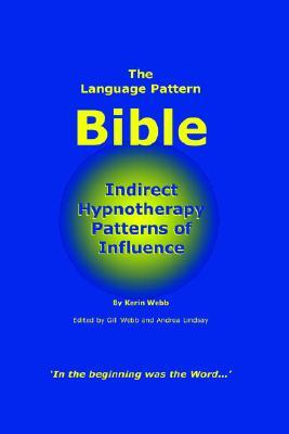 The Language Pattern Bible by Kerin, P Webb