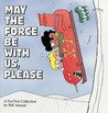 May the Force Be With Us, Please: A FoxTrot Collection