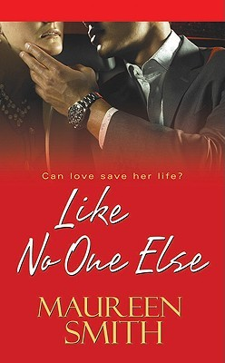 Like No One Else by Maureen Smith