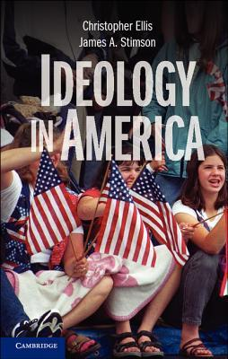 Ideology in America. Christopher Ellis, James A. Stimson