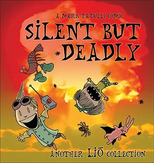 Silent But Deadly by Mark Tatulli