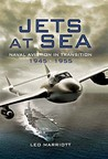 Jets at Sea: Naval Aviation in Transition 1945 - 55
