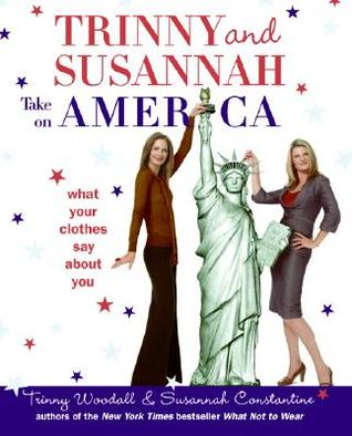 Trinny and Susannah Take on America by Trinny Woodall
