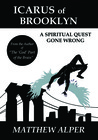 Icarus of Brooklyn: A Spiritual Quest Gone Wrong