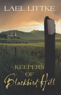 Keepers of Blackbird Hill by Lael Littke