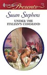 Under the Italian's Command (Kept for His Pleasure) (Harlequin Presents, #2745)