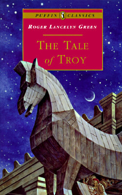 The Tale of Troy by Roger Lancelyn Green