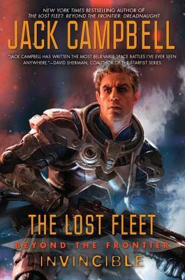 The Lost Fleet: Beyond the Frontier: Invincible (The Lost Fleet: Beyond the Frontier, #2)