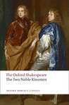 The Oxford Shakespeare: The Two Noble Kinsmen (Oxford World's Classics)