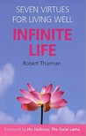 Infinite Life: Seven Virtues For Living Well