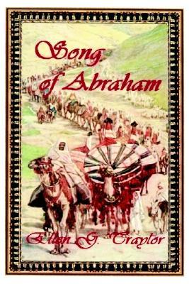 Song of Abraham by Ellen Gunderson Traylor