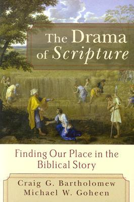 Drama of Scripture, The by Craig G. Bartholomew
