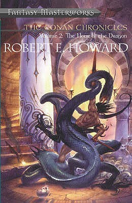 The Conan Chronicles: Volume 2: The Hour of the Dragon (Fantasy Masterworks, #16)