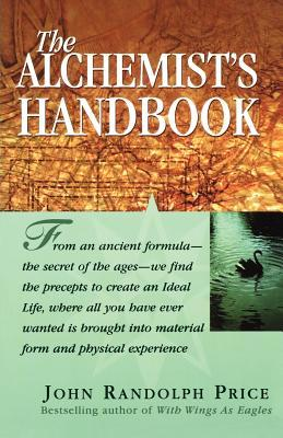 The Alchemist's Handbook by John Randolph Price — Reviews