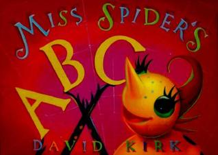 Miss Spider's Abc Board Book by David Kirk