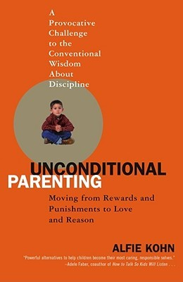 Unconditional Parenting by Alfie Kohn