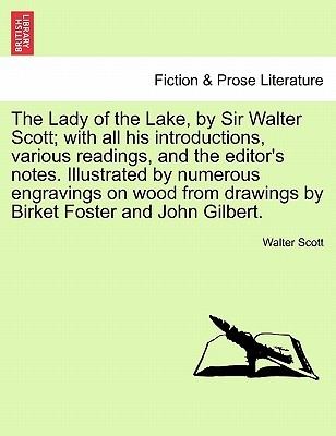 The Lady of the Lake, by Sir Walter Scott; With All His Intro... by Walter Scott