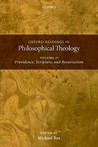 Oxford Readings in Philosophical Theology: Volume 2 Providence, Scripture, and Resurrection (Paperback)