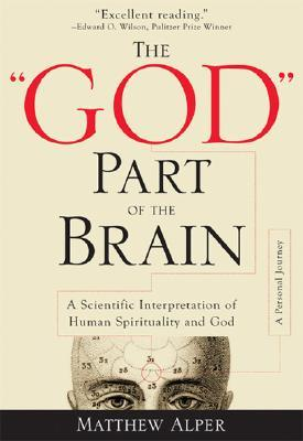"The ""God"" Part of the Brain by Matthew Alper"