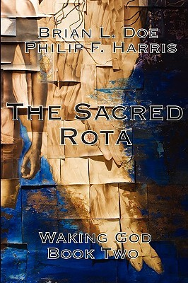The Sacred Rota: Waking God Book Two