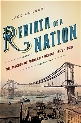 Rebirth of a Nation by Jackson Lears