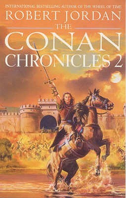 The Conan Chronicles 2 by Robert Jordan