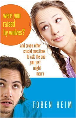 Were You Raised by Wolves? by Toben Heim