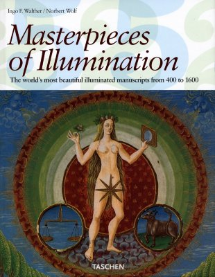 Masterpieces of Illumination: Codices Illustres the World's Most Famous Illuminated Manuscripts 400 to 1600