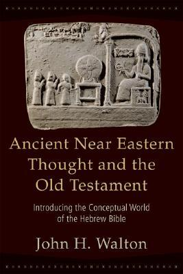 ancient near eastern thought Rbl 10/2007 walton, john ancient near eastern thought and the old testament: introducing the conceptual world of the hebrew bible.