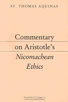 Commentary on Aristotle's Nicomachean Ethics by St. Thomas Aquinas