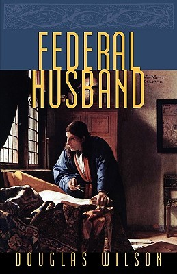 Federal Husband by Douglas Wilson