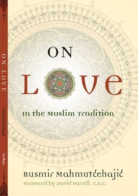 On Love: In the Muslim Tradition