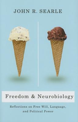 Freedom and Neurobiology by John Rogers Searle