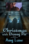 Christmas with Danny Fit by Amy Lane