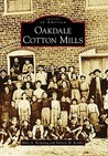 Oakdale Cotton Mills (Images of America) (Images of Rail)