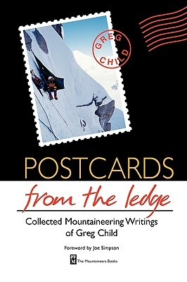 Postcards from the Ledge by Greg Child