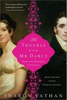 The Trouble with Mr. Darcy: Pride and Prejudice Continues...