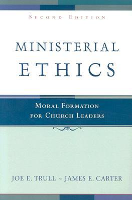 Ministerial Ethics by Joe E. Trull